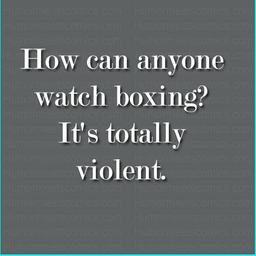 How can anyone watch boxing