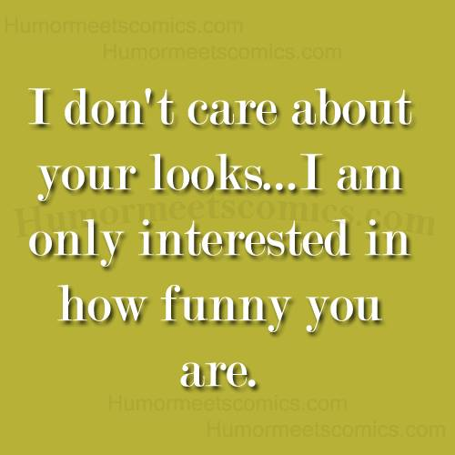 I don't care about your looks